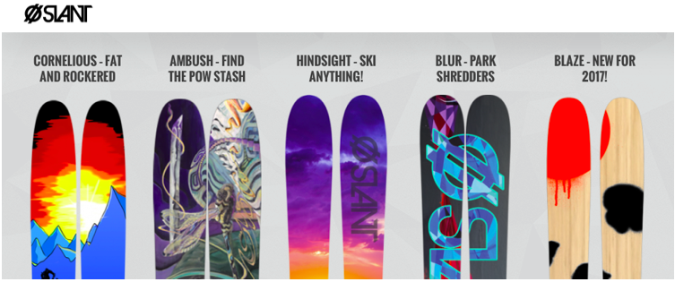 The new line up of Slant Skis is available for pre-orders at 40% off through 4/20.